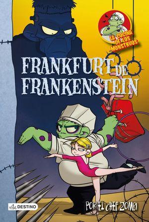 LA COCINA DE LOS MONSTRUOS 12. FRANKFURT DE FRANKENSTEIN