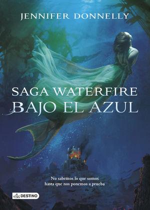 BAJO EL AZUL. WATERFIRE 1