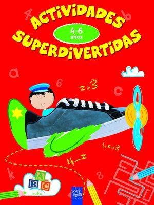 ACTIVIDADES SUPERDIVERTIDAS. 4-6 AÑOS