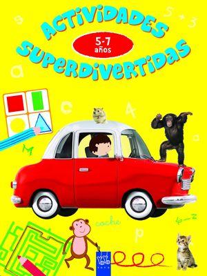 ACTIVIDADES SUPERDIVERTIDAS. 5-7 AÑOS