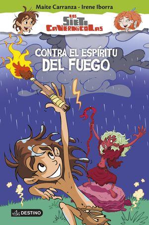 LOS SIETE CAVERNÍCOLAS 1. CONTRA EL ESPÍRITU DEL FUEGO