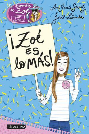 ZOÉ TOP SECRET 7. ¡ZOÉ ES LO MÁS!