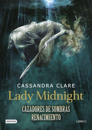 LADY MIDNIGHT (CAZADORES DE SOMBRAS. RENACIMIENTO 1)