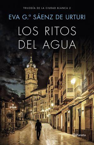 LOS RITOS DEL AGUA. TRILOGIA DE LA CIUDAD BLANCA 2