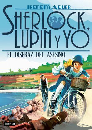EL DISFRAZ DEL ASESINO (SHERLOCK, LUPIN Y YO 16)