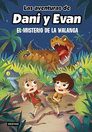 LAS AVENTURAS DE DANI Y EVAN 4. EL MISTERIO DE LA WALANGA