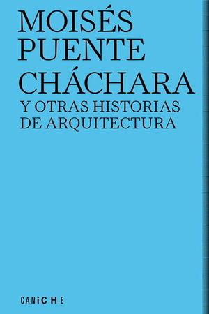 CHÁCHARA Y OTRAS HISTORIAS DE ARQUITECTURA