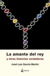 LA AMANTE DEL REY Y OTRAS HISTORIAS VERDADERAS