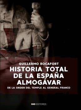 HISTORIA TOTAL DE LA ESPAÑA ALMOGÁVAR