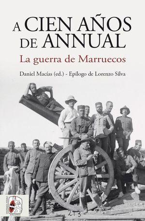 CIEN AÑOS DE ANNUAL GUERRA DE MARRUECOS
