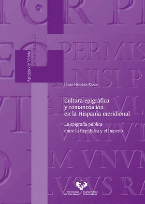 CULTURA EPIGRÁFICA Y ROMANIZACIÓN EN LA HISPANIA MERIDIONAL