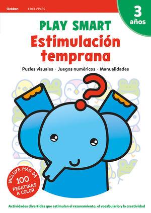 PLAY SMART : ESTIMULACIÓN TEMPRANA. 3 AÑOS