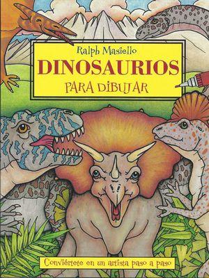 Dinosaurios para dibujar : conviértete en un artista paso a paso