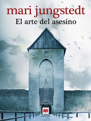 El arte del asesino : Un nuevo caso de Anders Knutas y Johan Berg, esta vez en el turbio mundo artís