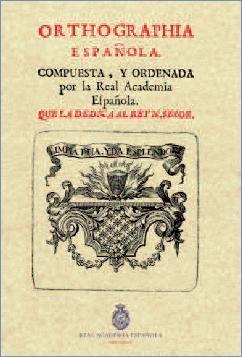 ORTHOGRAPHIA ESPAÑOLA (ED. FACSÍMILE)