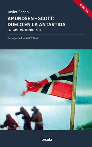 Amundsen-Scott, duelo en la Antártida : la carrera al Polo Sur