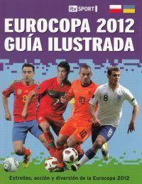 EUROCOPA 2012. GUÍA ILUSTRADA