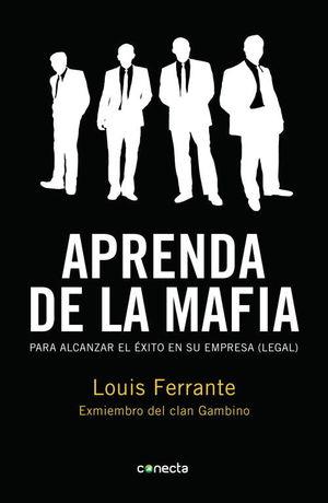 Aprenda de la Mafia : Para alcanzar el éxito en su empresa (legal)