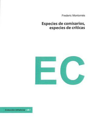ESPECIES DE COMISARIOS, ESPECIES DE CRÍTICAS