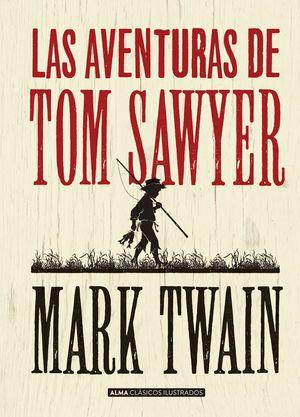 LAS AVENTURAS DE TOM SAWYER (CLÁSICOS)
