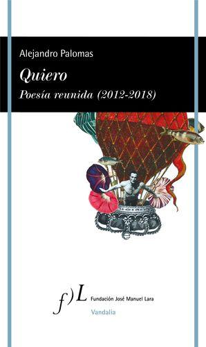 QUIERO. POESIA REUNIDA (2012-2018)