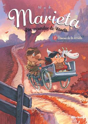 MARIETA. LOS RECUERDOS DE NANETA 2. CAMINO DE LA ESCUELA