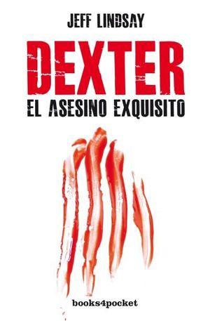 DEXTER, EL ASESINO EXQUISITO B4P