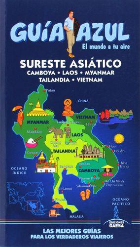 SURESTE ASIATICO (CAMBOYA, LAOS, MYANMAR, TAILANDIA Y VIETNAM)