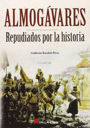 ALMOGÁVARES. REPUDIADOS POR LA HISTORIA
