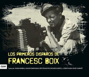 LOS PRIMEROS DISPAROS DE FRANCESC BOIX