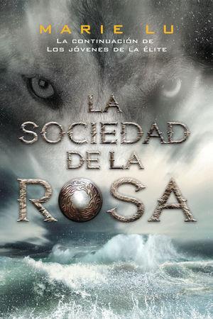 LA SOCIEDAD DE LA ROSA. JOVENES DE LA ELITE 2