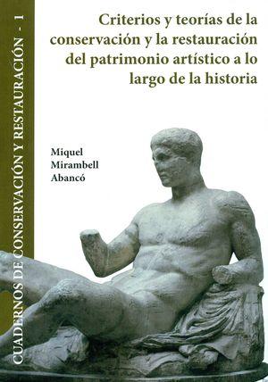 CRITERIOS Y TEORÍAS DE LA CONSERVACIÓN Y LA RESTAURACIÓN DEL PATRIMONIO ARTÍSTICO A LO LARGO DE LA HISTORIA