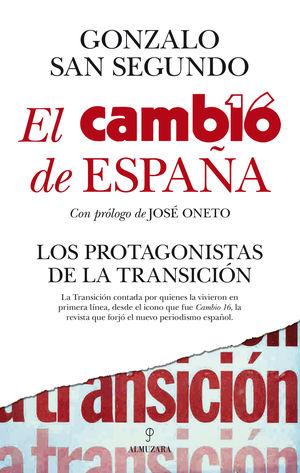 EL CAMBIO DE ESPAÑA. LOS PROTAGONISTAS DE LA TRANSICIÓN