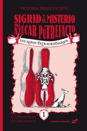 SIGRID Y EL MISTERIOSO CASO DEL AZUCAR PUTREFACTO
