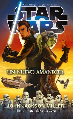 STAR WARS UN NUEVO AMANECER (NOVELA)