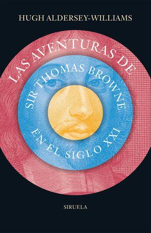 LAS AVENTURAS DE SIR THOMAS BROWNE EN EL SIGLO XXI