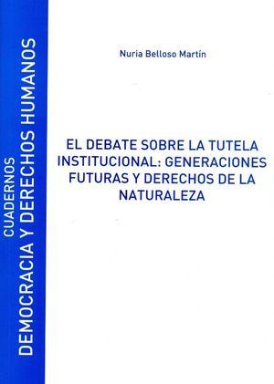 EL DEBATE SOBRE LA TUTELA INSTITUCIONAL: GENERACIONES FUTURAS Y DERECHOS DE LA N