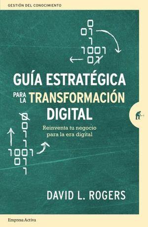 GUIA ESTRATEGICA PARA LA TRANSFORMACION DIGITAL