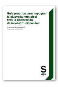 GUÍA PRÁCTICA PARA IMPUGNAR LA PLUSVALÍA MUNICIPAL TRAS LA DECLARACIÓN DE INCONS
