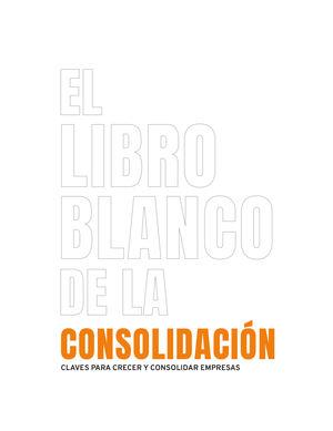 EL LIBRO BLANCO DE LA CONSOLIDACIÓN