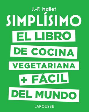 SIMPLÍSIMO. EL LIBRO DE COCINA VEGETARIANA + FÁCIL DEL MUNDO
