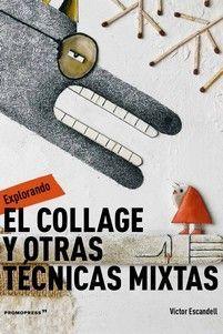 EXPLORANDO EL COLLAGE Y OTRAS TECNICAS MIXTA
