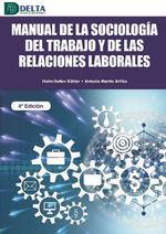 MANUAL DE LA SOCIOLOGÍA DEL TRABAJO Y DE LAS RELACIONES LABORALES