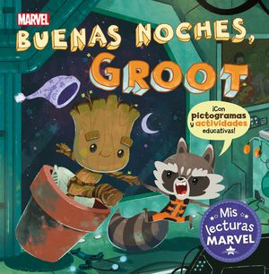 BUENAS NOCHES, GROOT (MIS LECTURAS MARVEL)