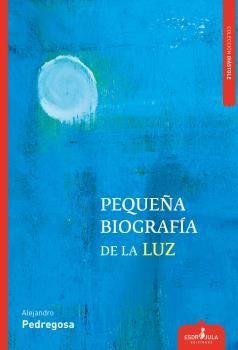 PEQUEÑA BIOGRAFIA DE LA LUZ
