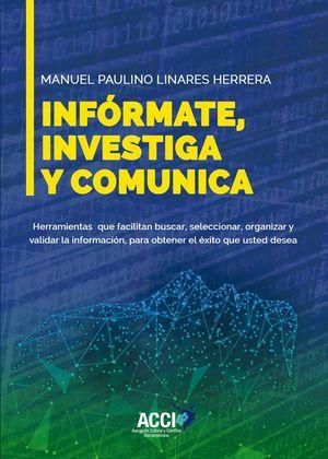 INFÓRMATE, INVESTIGA Y COMUNICA