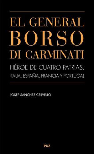EL GENERAL BORSO DI CARMINATI. HÉROE DE CUATRO PATRIAS: ITALIA, ESPAÑA, FRANCIA