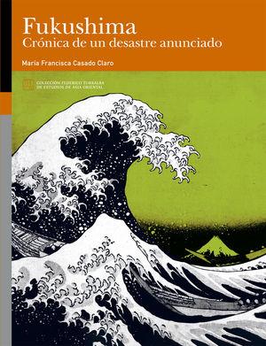 FUKUSHIMA CRÓNICA DE UN DESASTRE ANUNCIADO