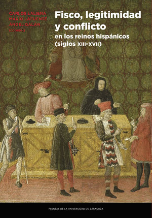 FISCO, LEGITIMIDAD Y CONFLICTO EN LOS REINOS HISPÁNICOS (SIGLOS XIII-XVII)