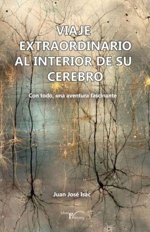 VIAJE EXTRAORDINARIO AL INTERIOR DE SU CEREBRO